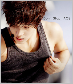 Don't Stop by ACE